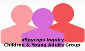 #Spycops inquiry - Children and Young Adults Group