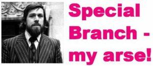 Ricky Tomlinson 'Special Branch my arse!'